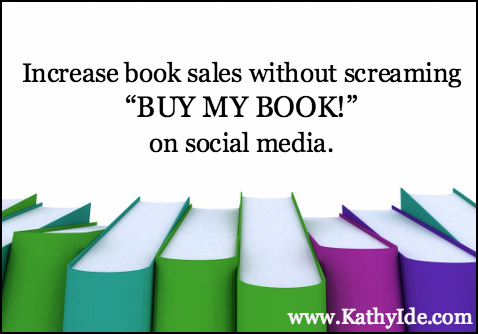 "How to Increase Book Sales without ""Selling"""