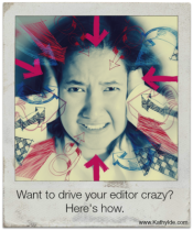 How to Drive an Editor Crazy, Part I
