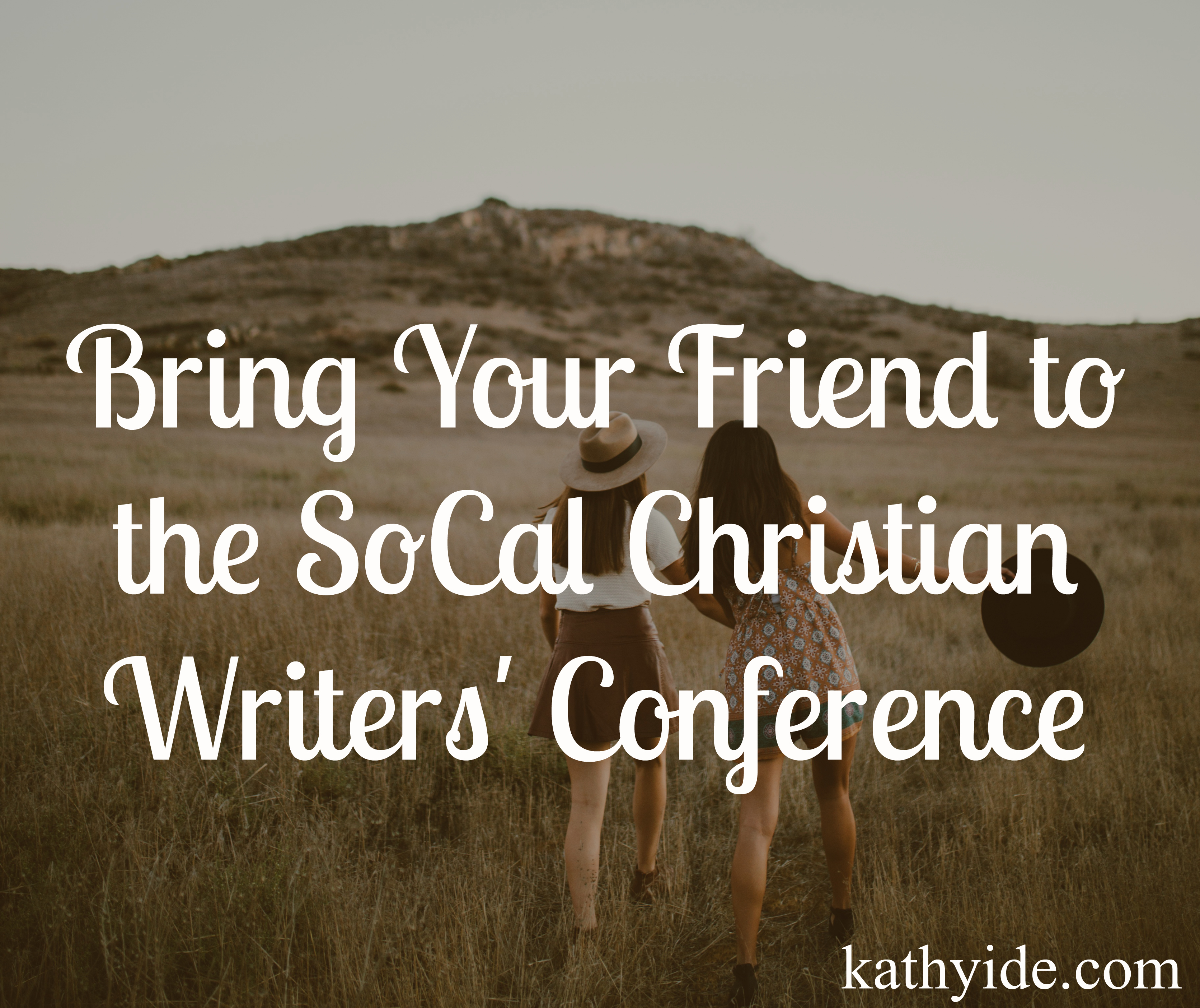 Bring a Friend to the SoCal Christian Writers' Conference