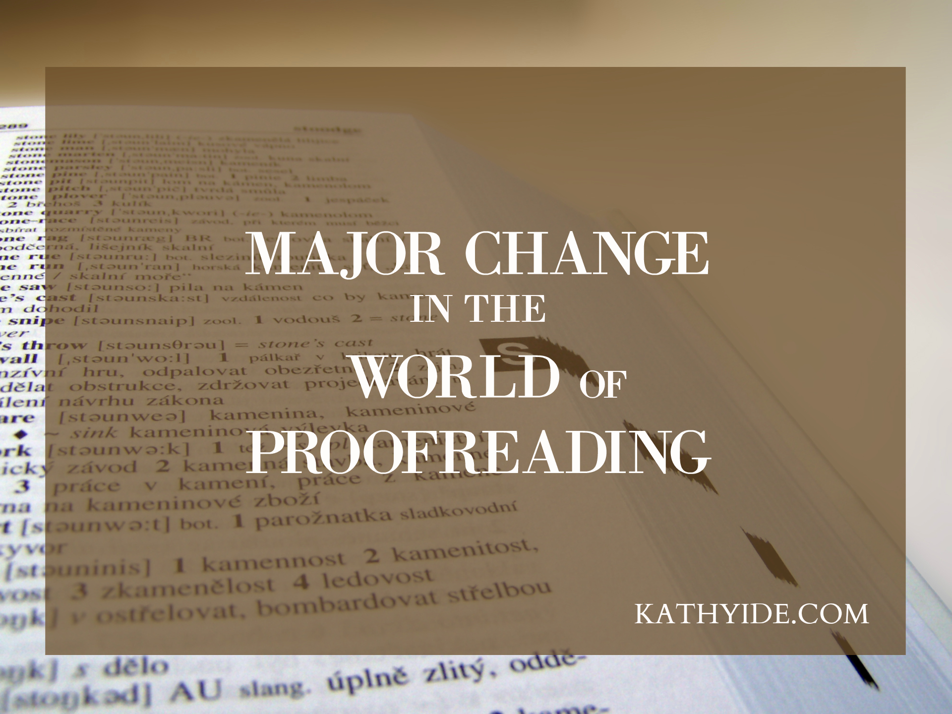 MAJOR CHANGE IN THE WORLD OF PROOFREADING