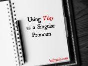 Using They as a Singular Pronoun