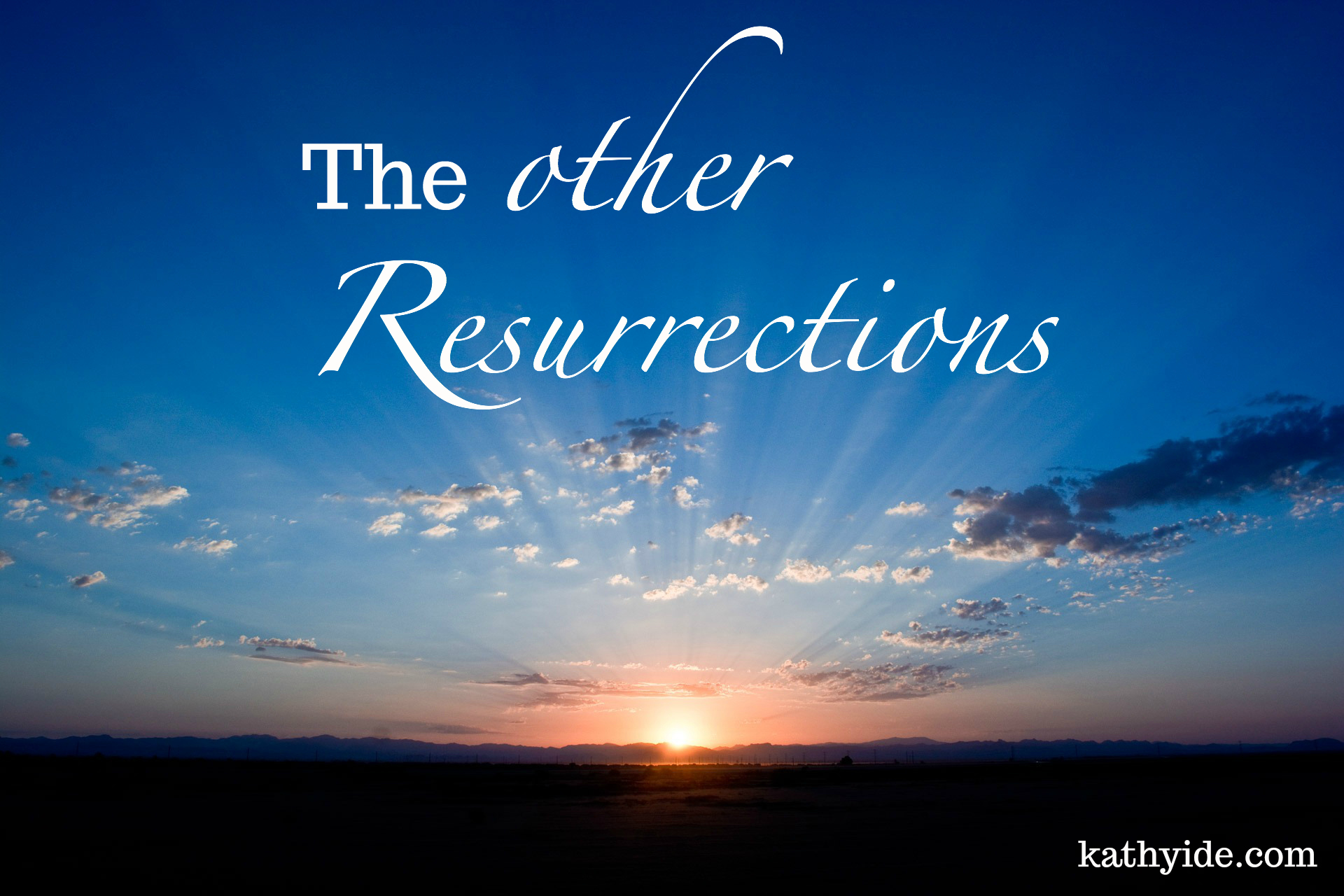 The Other Resurrections
