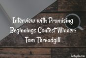 Interview with Promising Beginnings Contest Winner: Tom Threadgill