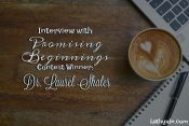 Interview with Promising Beginnings Contest Winner: Dr. Laurel Shaler