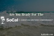 Are You Ready For The SoCal Christian Writers' Conference?