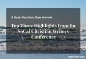 "Guest Post—Dana Mentink ""Top Three Highlights from the SoCal Christian Writers' Conference"""