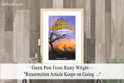 "Guest Post From Rusty Wright—""Resurrection Article Keeps on Going …"""