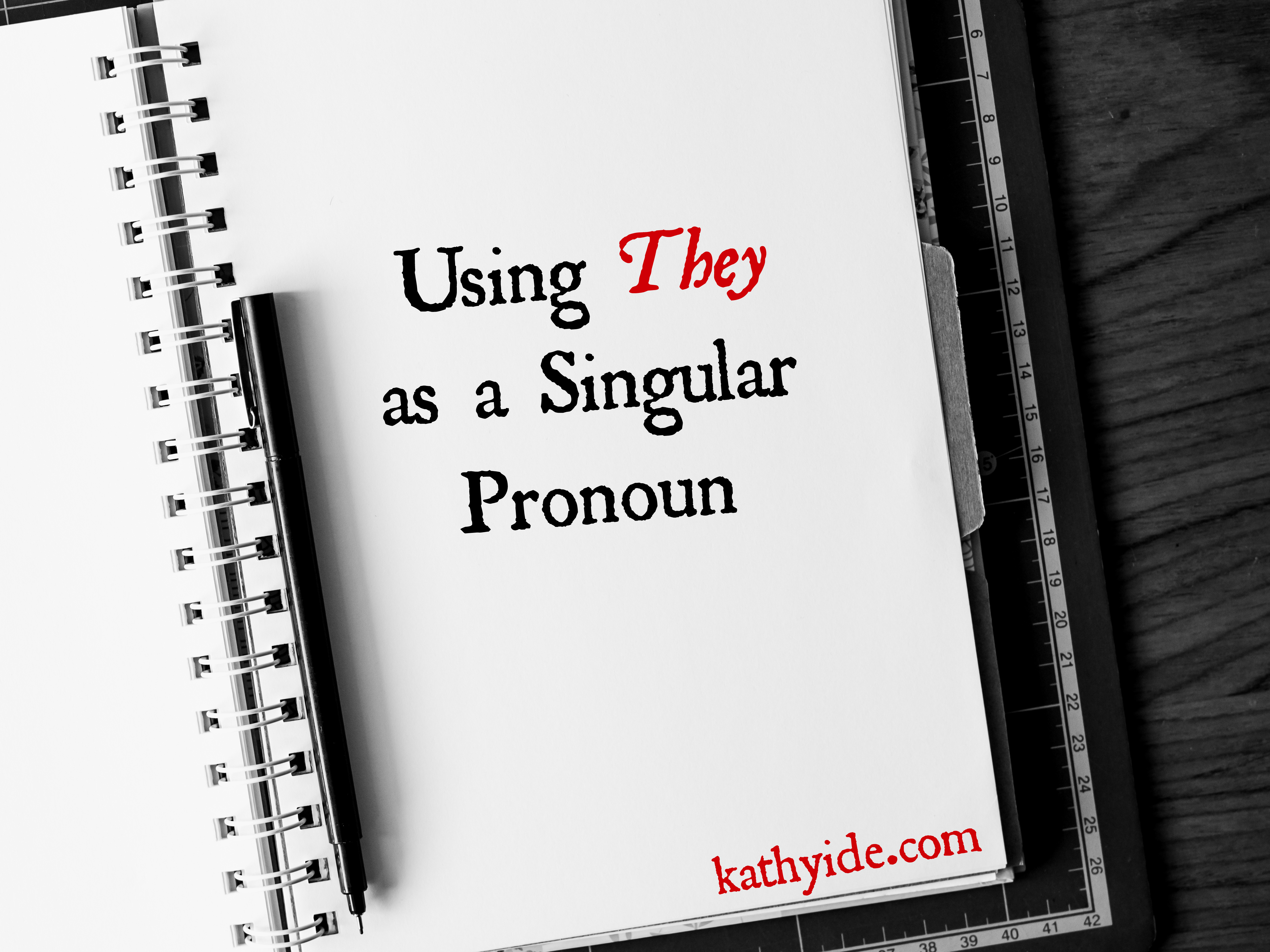 Using They as a Singular Pronoun