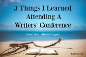 "Guest Post—Aurora Gregory ""3 Things I Learned Attending A Writers' Conference"""